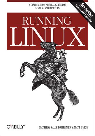 Okładka książki/ebooka Running Linux. 5th Edition