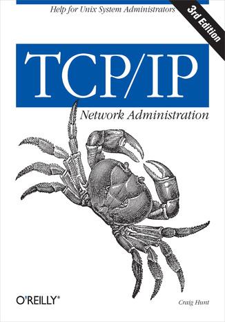 Okładka książki/ebooka TCP/IP Network Administration. 3rd Edition