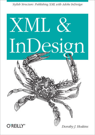 Okładka książki/ebooka XML and InDesign. Stylish Structure: Publishing XML with Adobe InDesign