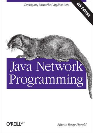 Okładka książki/ebooka Java Network Programming. Developing Networked Applications. 4th Edition