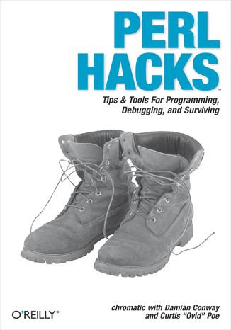 Okładka książki/ebooka Perl Hacks. Tips & Tools for Programming, Debugging, and Surviving