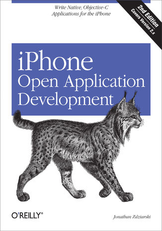 Okładka książki iPhone Open Application Development. Write Native Applications Using the Open Source Tool Chain. 2nd Edition
