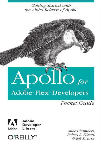 Okładka książki Apollo for Adobe Flex Developers Pocket Guide. A Developer's Reference for Apollo's Alpha Release