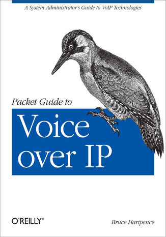 Okładka książki Packet Guide to Voice over IP. A system administrator's guide to VoIP technologies