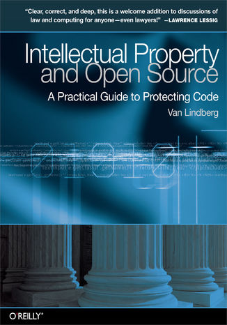 Okładka książki Intellectual Property and Open Source. A Practical Guide to Protecting Code