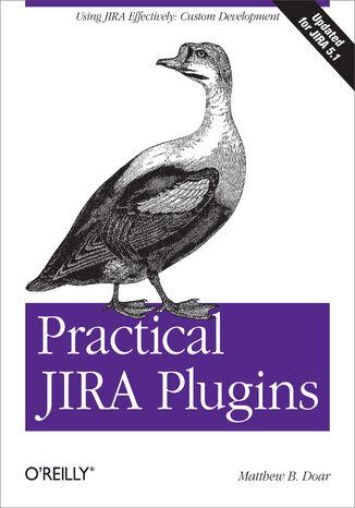 Okładka książki/ebooka Practical JIRA Plugins. Using JIRA Effectively: Custom Development