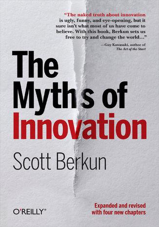 Okładka książki The Myths of Innovation. Expanded edition