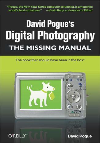 Okładka książki/ebooka David Pogue's Digital Photography: The Missing Manual. The Missing Manual