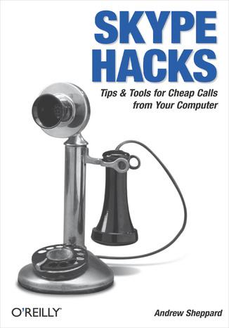 Okładka książki/ebooka Skype Hacks. Tips & Tools for Cheap, Fun, Innovative Phone Service