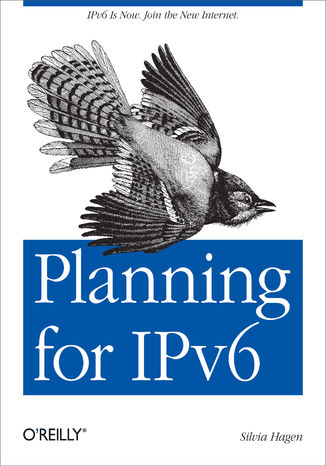Okładka książki Planning for IPv6. IPv6 Is Now. Join the New Internet