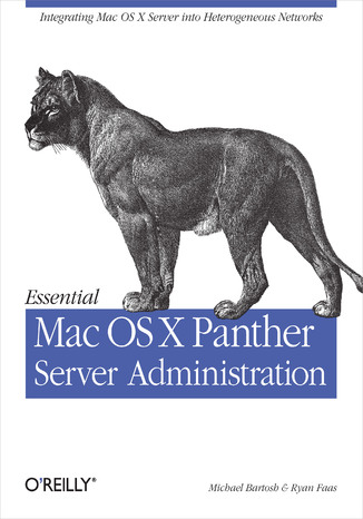 Okładka książki Essential Mac OS X Panther Server Administration. Integrating Mac OS X Server into Heterogeneous Networks