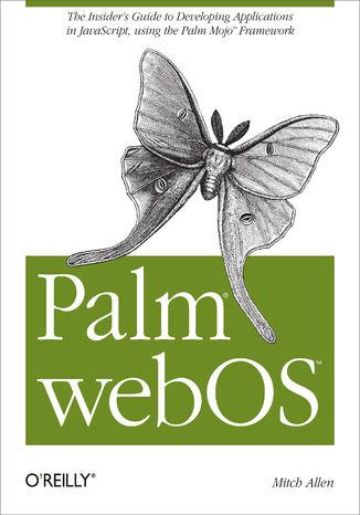 Okładka książki/ebooka Palm webOS. The Insider's Guide to Developing Applications in JavaScript using the Palm Mojo™ Framework