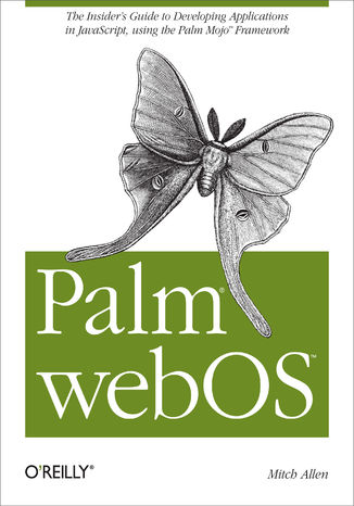 Okładka książki Palm webOS. The Insider's Guide to Developing Applications in JavaScript using the Palm Mojo™ Framework