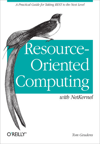 Okładka książki/ebooka Resource-Oriented Computing with NetKernel. Taking REST Ideas to the Next Level