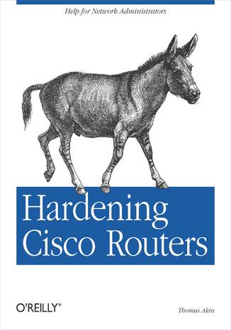 Okładka książki/ebooka Hardening Cisco Routers