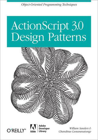 Ebook ActionScript 3.0 Design Patterns. Object Oriented Programming Techniques