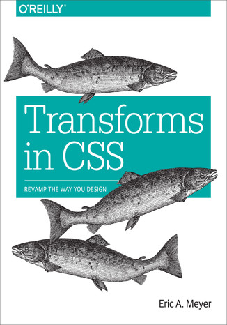 Okładka książki/ebooka Transforms in CSS. Revamp the Way You Design