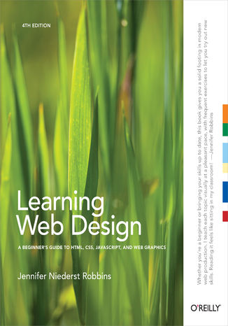 Okładka książki/ebooka Learning Web Design. A Beginner's Guide to HTML, CSS, JavaScript, and Web Graphics. 4th Edition