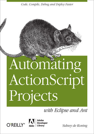 Okładka książki/ebooka Automating ActionScript Projects with Eclipse and Ant. Code, Compile, Debug and Deploy Faster