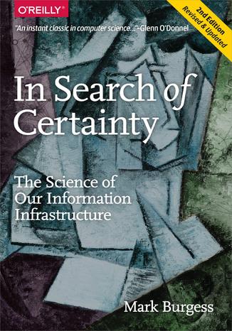 Okładka książki/ebooka In Search of Certainty. The Science of Our Information Infrastructure