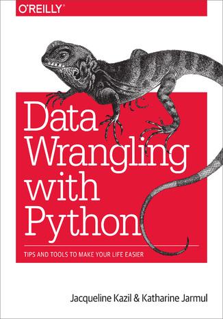Okładka książki/ebooka Data Wrangling with Python. Tips and Tools to Make Your Life Easier