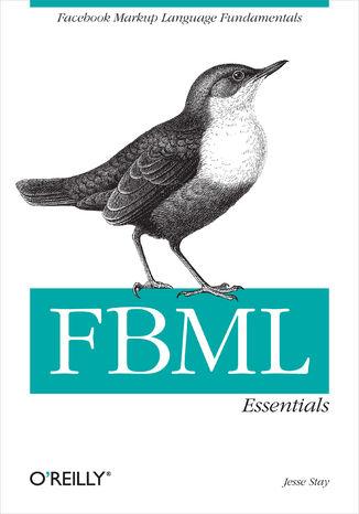 Okładka książki/ebooka FBML Essentials. Facebook Markup Language Fundamentals