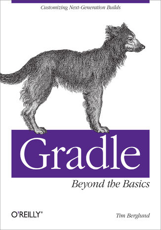 Okładka książki Gradle Beyond the Basics. Customizing Next-Generation Builds