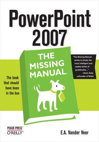 Okładka książki PowerPoint 2007: The Missing Manual. The Missing Manual