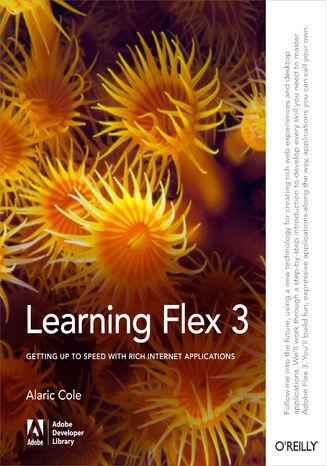 Okładka książki Learning Flex 3. Getting up to Speed with Rich Internet Applications