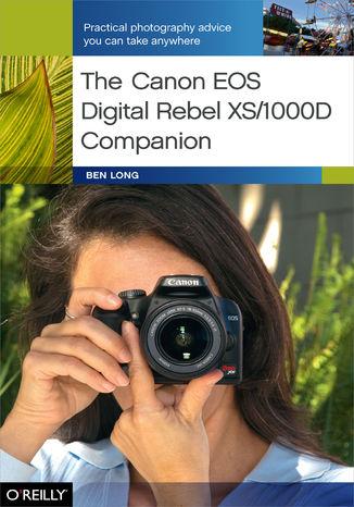 Okładka książki The Canon EOS Digital Rebel XS/1000D Companion. Practical Photography Advice You Can Take Anywhere