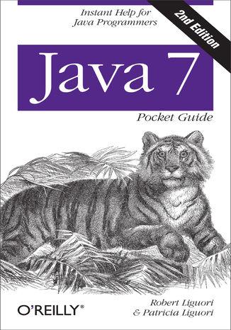 Okładka książki/ebooka Java 7 Pocket Guide. Instant Help for Java Programmers. 2nd Edition