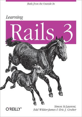 Okładka książki/ebooka Learning Rails 3. Rails from the Outside In