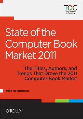 Okładka książki/ebooka State of the Computer Book Market 2011