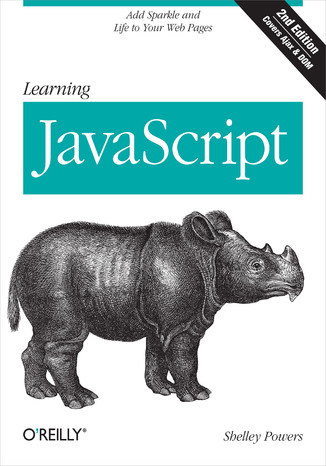 Okładka książki Learning JavaScript. Add Sparkle and Life to Your Web Pages. 2nd Edition