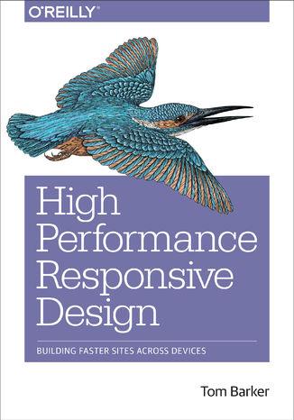 Okładka książki/ebooka High Performance Responsive Design. Building Faster Sites Across Devices