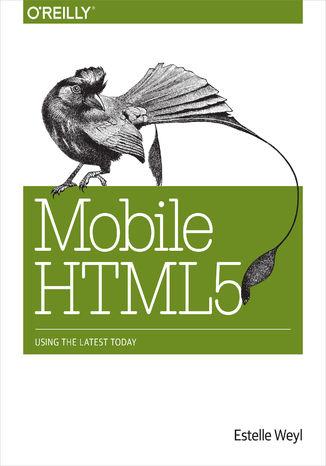 Okładka książki Mobile HTML5. Using the Latest Today