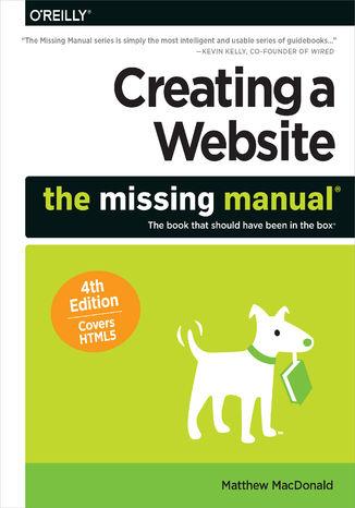 Okładka książki Creating a Website: The Missing Manual. 4th Edition