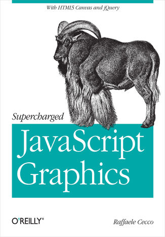 Ebook Supercharged JavaScript Graphics. with HTML5 canvas, jQuery, and More