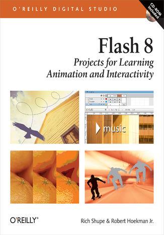 Okładka książki/ebooka Flash 8: Projects for Learning Animation and Interactivity. Projects for Learning Animation and Interactivity