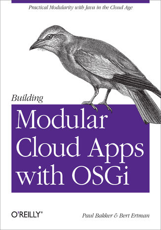 Okładka książki Building Modular Cloud Apps with OSGi. Practical Modularity with Java in the Cloud Age
