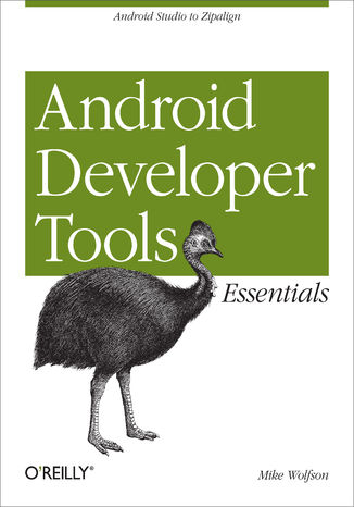Okładka książki/ebooka Android Developer Tools Essentials. Android Studio to Zipalign