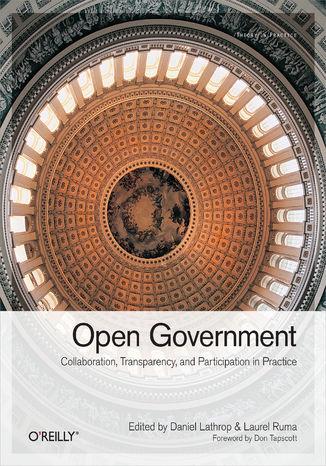 Okładka książki/ebooka Open Government. Collaboration, Transparency, and Participation in Practice