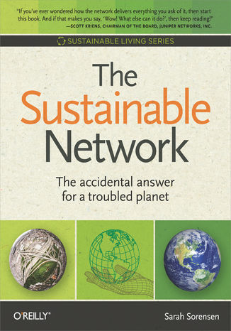 Okładka książki The Sustainable Network. The Accidental Answer for a Troubled Planet