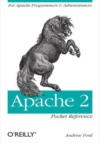 Okładka książki/ebooka Apache 2 Pocket Reference. For Apache Programmers & Administrators