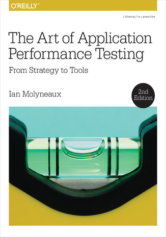 Okładka książki The Art of Application Performance Testing. From Strategy to Tools. 2nd Edition