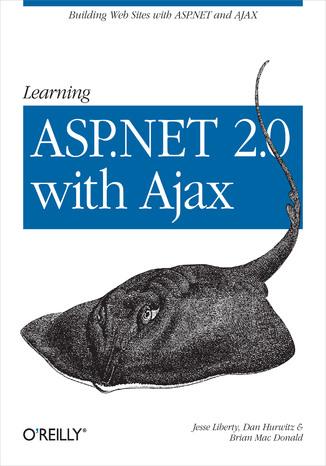 Okładka książki Learning ASP.NET 2.0 with AJAX. A Practical Hands-on Guide