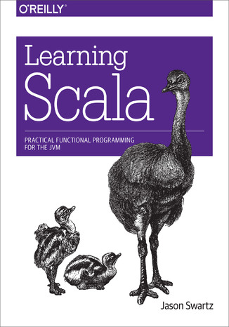 Okładka książki/ebooka Learning Scala. Practical Functional Programming for the JVM