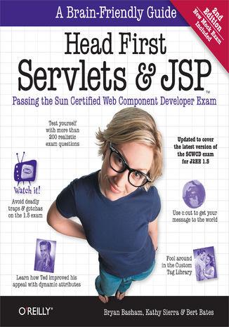 Okładka książki/ebooka Head First Servlets and JSP. Passing the Sun Certified Web Component Developer Exam. 2nd Edition