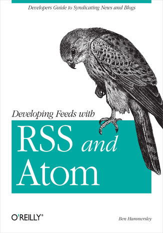 Okładka książki Developing Feeds with RSS and Atom. Developers Guide to Syndicating News & Blogs