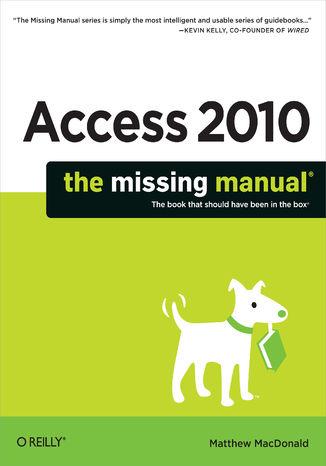 Okładka książki/ebooka Access 2010: The Missing Manual